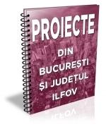 Lista cu 60 de proiecte din Bucuresti-Ilfov (iunie 2017)