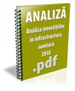Analiza investitiilor in infrastructura sanitara 2010